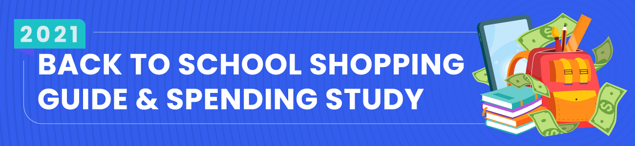 2021 Back to School Shopping Guide & Spending Study