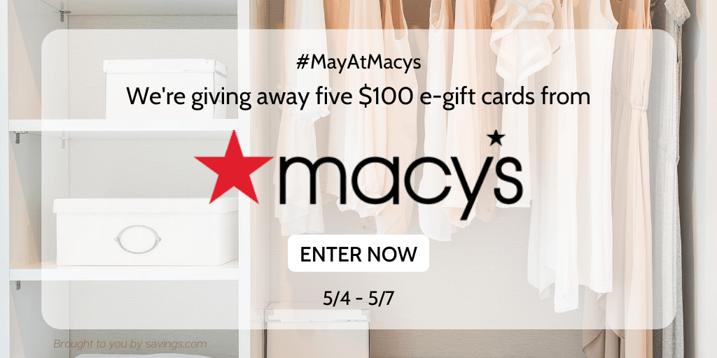 Win a $100 e-gift card from Macy's.